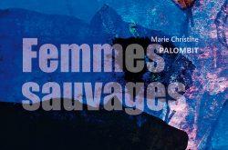 Femmes sauvages de Marie Christine Palombit