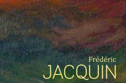 Frédéric Jacquin, les hautes patiences
